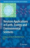 Neutron Applications in Earth, Energy and Environmental Sciences, , 0387094156
