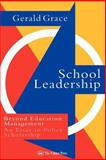 School Leadership : Beyond Education Management - An Essay in Policy Scholarship, Grace, Gerald, 0750704152