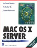 Mac OS X Server Administrator's Guide, Andrew G. Russell, 0761524150