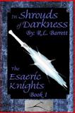 In Shrouds of Darkness, R. L. Barrett, 1484844157