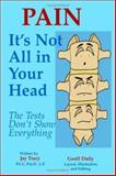 Pain - It's Not All in Your Head : The Tests Don't Show Everything, Tracy, Jay, 1553694155