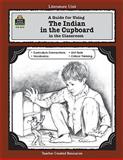 A Guide for Using the Indian in the Cupboard in the Classroom, Philip Denny, 1557344159