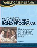 Vault Guide to Law Firm Pro Bono Programs, Vault Editors, 1581314159