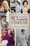Remarkable Women of Stockton, Mary Jo Gohlke, 1626194157