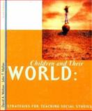 Children and Their World : Strategies for Teaching Social Studies, Welton, David A. and Mallan, John T., 0395904153