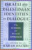 Israeli and Palestinian Identities in Dialogue : The School for Peace Approach, , 0813534151