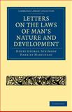 Letters on the Laws of Man's Nature and Development, Atkinson, Henry George and Martineau, Harriet, 1108004156
