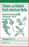 Chinese and Related North American Herbs : Phytopharmacology and Therapeutic Values, Li, Thomas S. C., 1420094157