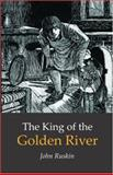 The King of the Golden River, Ruskin, John, 160096415X