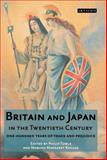 Britain and Japan in the Twentieth Century : One Hundred Years of Trade and Prejudice, , 1845114159