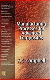 Manufacturing Processes for Advanced Composites 9781856174152