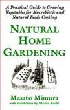 Natural Home Gardening 9781882984152