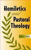 Homiletics and Pastoral Theology, Shedd, William G. T., 1932474153