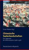 Chinesische Seelenlandschaften : Die Gegenwart der Kulturrevolution (1966 - 1976), Pl&auml and nkers, Tomas, 3525454155