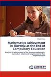Mathematics Achievement in Slovenia at the End of Compulsory Education, Mojca Straus, 384737415X