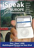 Europe : See + Hear 1,800 Multilingual Phrases on Your iPod, Chapin, Alex, 007161415X