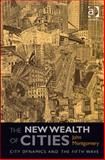 The New Wealth of Cities : City Dynamics and the Fifth Wave, Montgomery, John, 0754674150