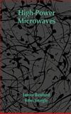 High-Power Microwaves, Benford, James and Swegle, John, 0890064156