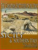 The Canadian Battlefields in Italy : Sicily and Southern Italy, McGeer, Eric and Symes, Matt, 0978344154