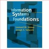 Information Systems Foundations, Jessup, L. and Valac, J., 1575764156