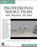 Professional Short Films with Autodesk 3ds Max, Neuhahn, Chris and Book, Josh, 1584504153