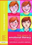 First Steps to Emotional Literacy, Kate Ripley and Elspeth Simpson, 1843124157