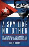 A Spy Like No Other, Robert Holmes, 1849544158
