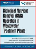 Biological Nutrient Removal (BNR) Operation in Wastewater Treatment Plants, Water Environment Federation Staff, 0071464158