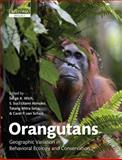 Orangutans : Geographic Variation in Behavioral Ecology and Conservation, Setia, Tatang Mitra, 019958415X