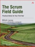 The Scrum Field Guide : Practical Advice for Your First Year, Lacey, Mitch, 0321554159