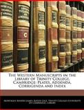 The Western Manuscripts in the Library of Trinity College, Cambridge, M. R. James, 1145924158