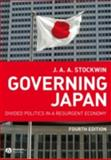 Governing Japan : Divided Politics in a Resurgent Economy, Stockwin, J. A. A., 1405154152