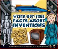 Weird-But-True Facts about Inventions, Arnold Ringstad, 1614734151