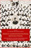 Iran's Constitutional Revolution : Popular Politics, Cultural Transformations and Transnational Connections, , 1848854153