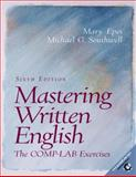 Mastering Written English : The Comp-Lab Exercises, Epes, Mary and Southwell, Michael G., 0130304158