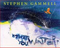 Is That You, Winter?, Stephen Gammell, 0152014152