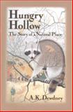 Hungry Hollow : The Story of a Natural Place, Dewdney, A. K., 0387984151