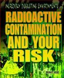 Radioactive Contamination and Your Risk, Bridget Heos, 1448884152