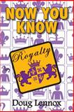Now You Know Royalty, Doug Lennox, 1554884152
