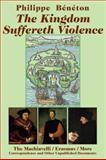 The Kingdom Suffereth Violence, Beneton Philippe, 1587314150