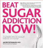 Beat Sugar Addiction Now!, Jacob Teitelbaum and Chrystle Fiedler, 1592334156