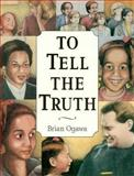 To Tell the Truth, Brian K. Ogawa, 1884244157