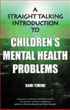 A Straight Talking Introduction to Children's Mental Health Problems, Sami Timimi, 190625415X