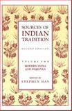 Sources of Indian Tradition : Modern India and Pakistan, Hay, Stephen, 0231064152
