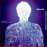 After Art : Rethinking 150 Years of Photography: Essays, Bruce, Chris and Grundberg, Andy, 029597415X