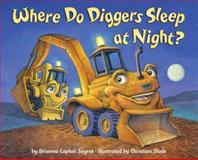 Where Do Diggers Sleep at Night?, Brianna Caplan Sayres, 0385374151