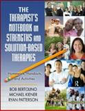 The Therapist's Notebook on Strengths and Solution-Based Therapies, Bob Bertolino and Michael Kiener, 0415994152