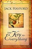 The Key to Everything, Jack W. Hayford, 0884194159