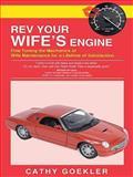 Rev Your Wife's Engine, Cathy Goekler, 1490804153