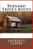 Bernard Treve's Boots, Laurence Laurence Clarke, 1495474151